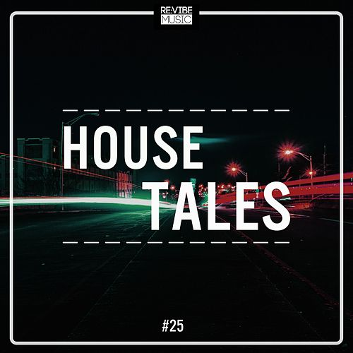 House Tales, Vol. 25 by Various Artists