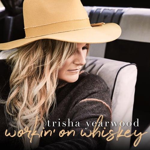 Workin' on Whiskey de Trisha Yearwood