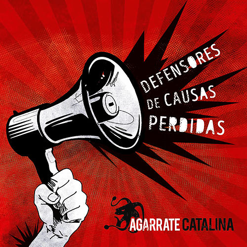 Defensores de Causas Perdidas de Agarrate Catalina
