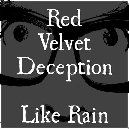 Like Rain by Red Velvet Deception