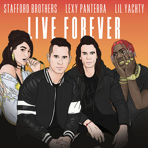 Live Forever by The Stafford Brothers