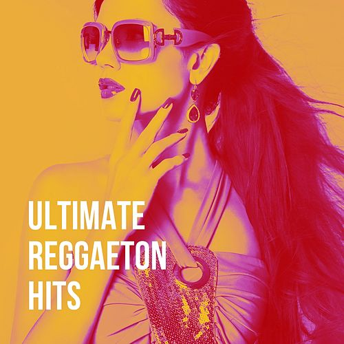 Ultimate Reggaeton Hits by Various Artists