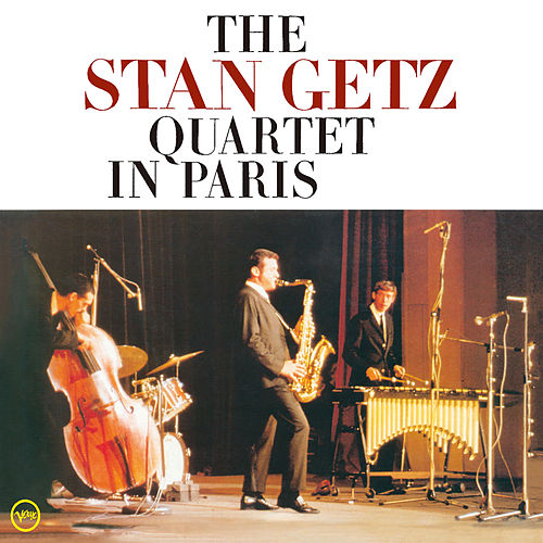 The Stan Getz Quartet In Paris (Live At Salle Pleyel, Paris, France, 1966) by Stan Getz