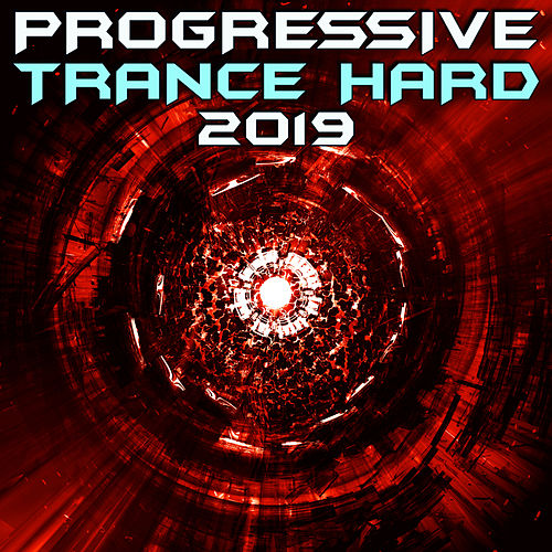 Progressive Trance Hard 2019 (Goa Doc DJ Mix) by Goa Doc