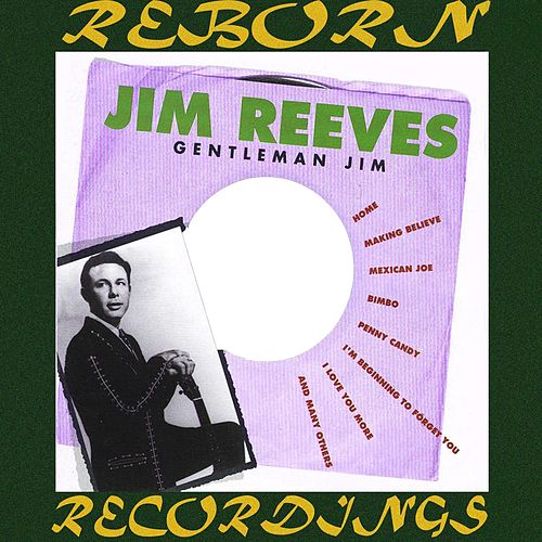 Gentleman Jim, The Abbott Recordings Radio Broadcast 1955-1956 (HD Remastered) by Jim Reeves