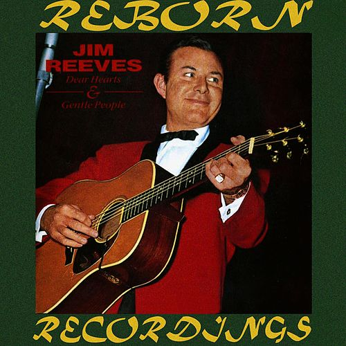 Dear Hearts and Gentle People (HD Remastered) by Jim Reeves