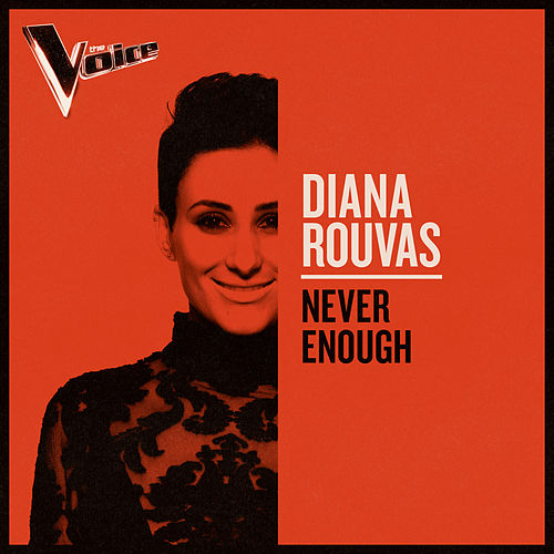 Never Enough (The Voice Australia 2019 Performance / Live) by Diana Rouvas