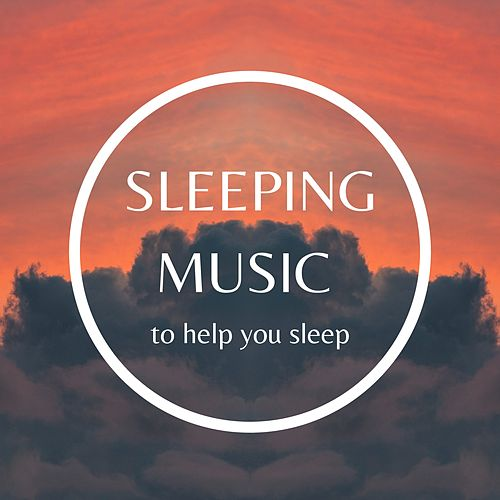 Sleeping Music to Help you Sleep von Zen Spa Music Relaxation Gamma