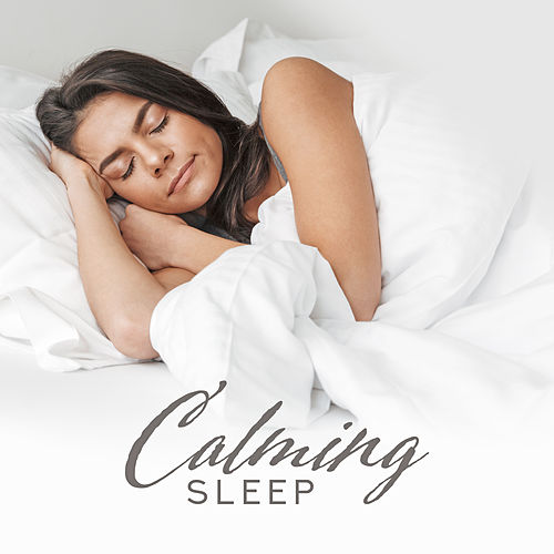 Calming Sleep – 15 Relaxing Sounds for Deep Harmony and Deeper Sleep by Deep Sleep Music Academy