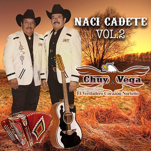 Naci Cadete, vol. 2 by Chuy Vega