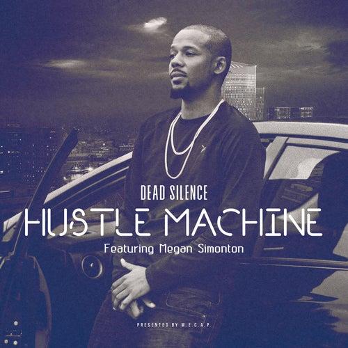 Hustle Machine (feat. Megan Simonton) by Dead Silence