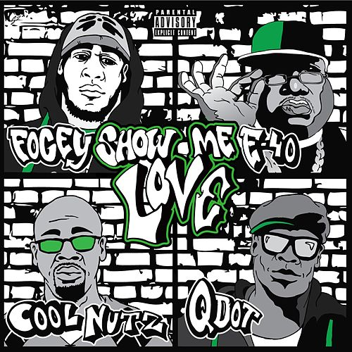 Show Me Love (feat. E-40, Cool Nutz & Q Dot) by Fogey