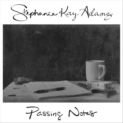 Passing Notes de Stephanie Kay Adams