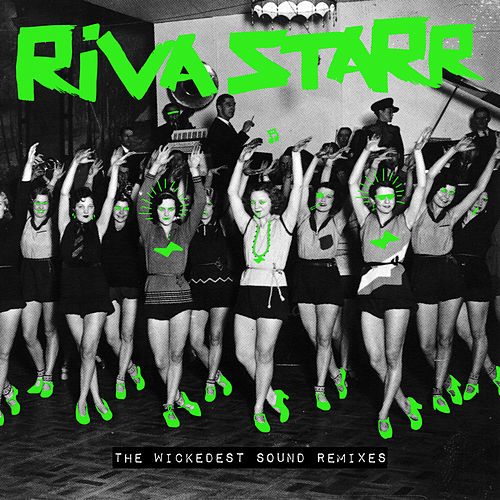 The Wickedest Sound Remixes de Riva Starr