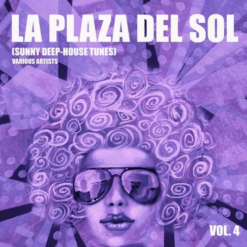 La Plaza Del Sol (Sunny Deep-House Tunes), Vol. 4 - EP by Various Artists