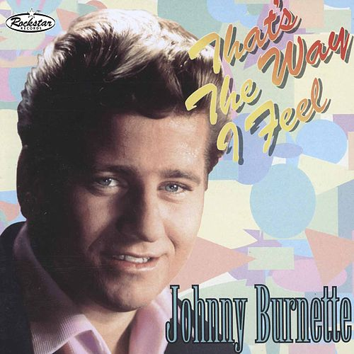 That's the Way I Feel de Johnny Burnette