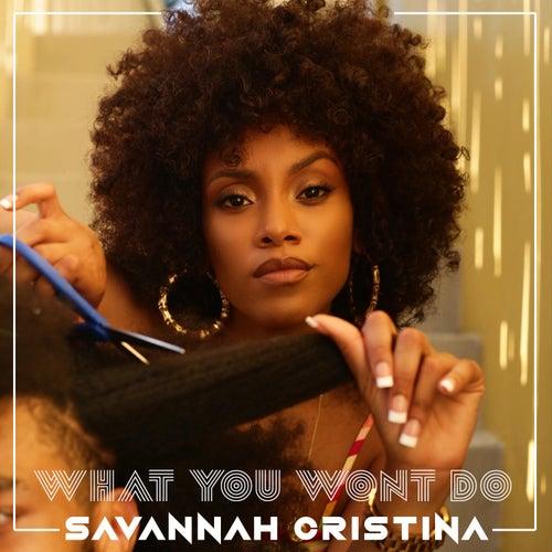 What You Wont Do de Savannah Cristina