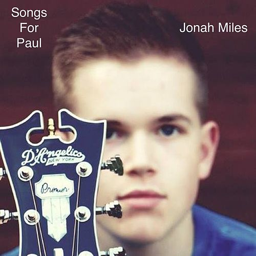 Songs For Paul (Cover Songs) by Jonah Miles