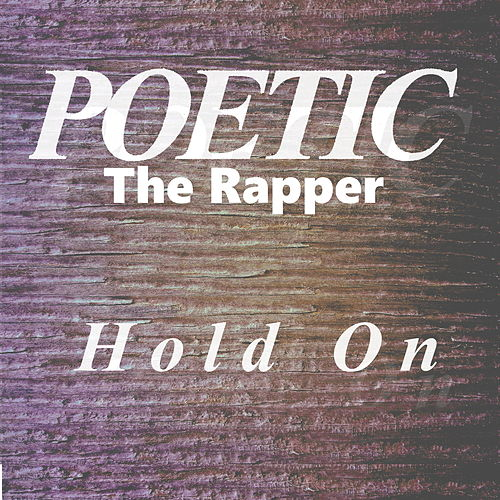 Hold On (Alabama Shakes Cover) von Poetic the Rapper