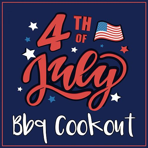 Bbq Cookout 4th July by Various Artists