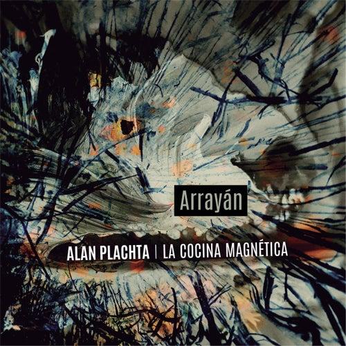 Arrayán de Alan Plachta
