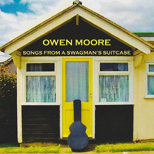 Songs from a Swagman's Suitcase by Owen Moore