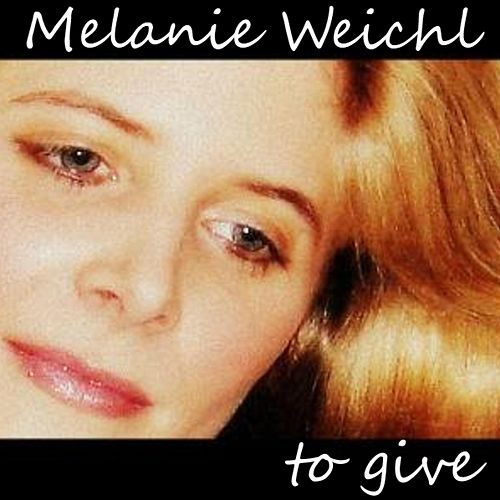 To Give (...But All You Want Is Money) by Melanie Weichl