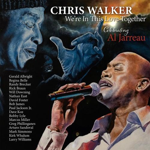 We're in This Love Together: Celebrating Al Jarreau by Chris Walker