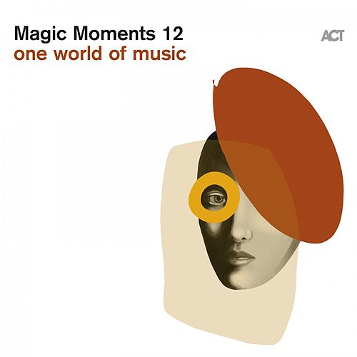 Magic Moments 12 (One World of Music) by Various Artists