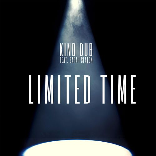 Limited Time by Kind Dub