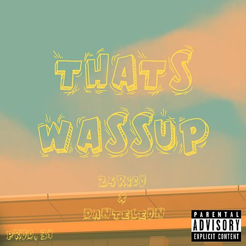 That's Wassup by 24rico