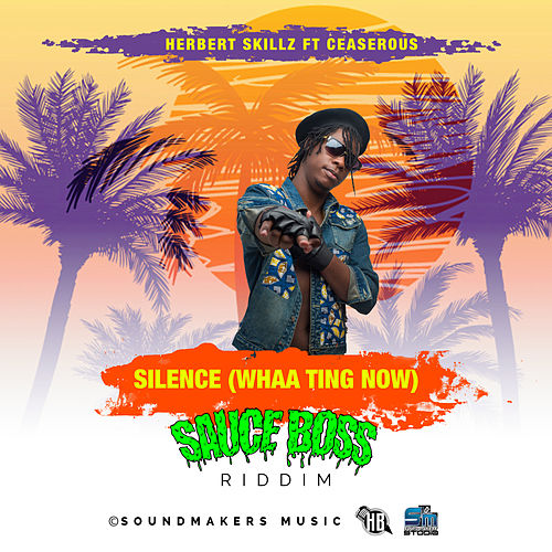 Silence (Whaa Ting Now) [feat. Ceaserous] - Single by HerbertSkillz