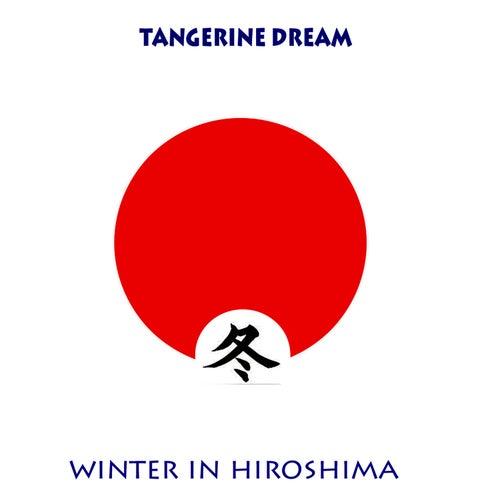 Winter In Hiroshima de Tangerine Dream