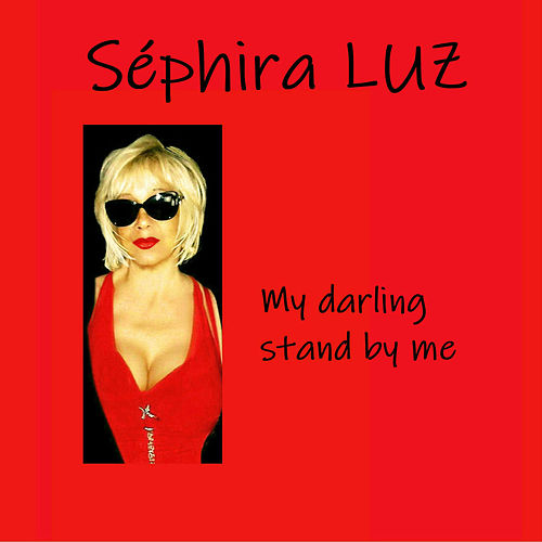 My Darling Stand by Me de Séphira Luz