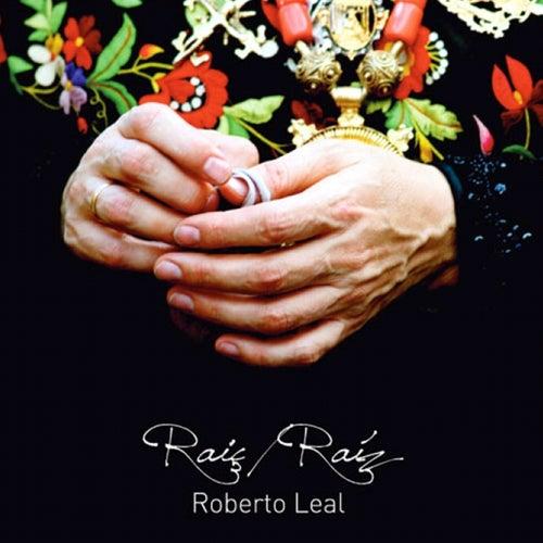 Raiç / Raíz von Roberto Leal