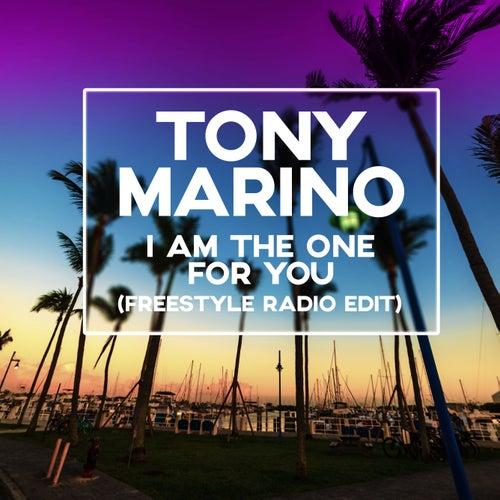 I Am The One For You (Freestyle Radio Edit) de Tony Marino