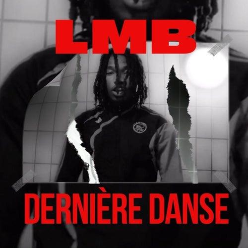 Dernière Danse de L.M.B.