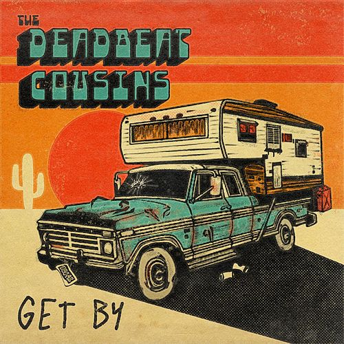 Get By by The Deadbeat Cousins