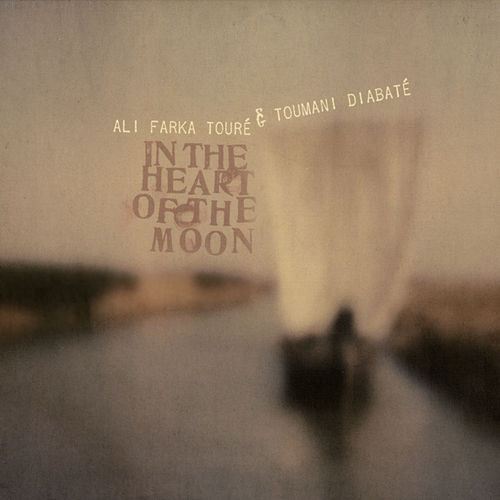 In the Heart of the Moon by Ali Farka Toure