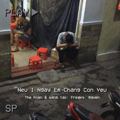 Neu 1 Ngay Em Chang Con Yeu von Freaky