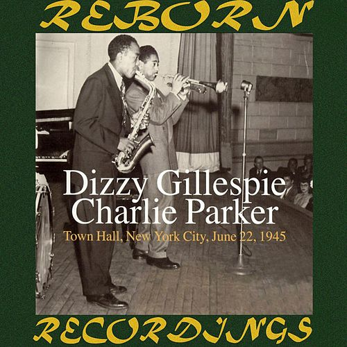 Town Hall, New York City, June 22, 1945 (HD Remastered) by Dizzy Gillespie
