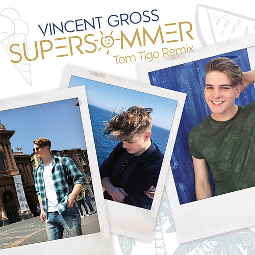 Supersommer (Tom Tigo Remix) von Vincent Gross