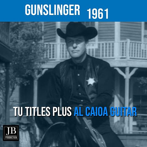 Gunslinger (Tv Titles) by Al Caiola