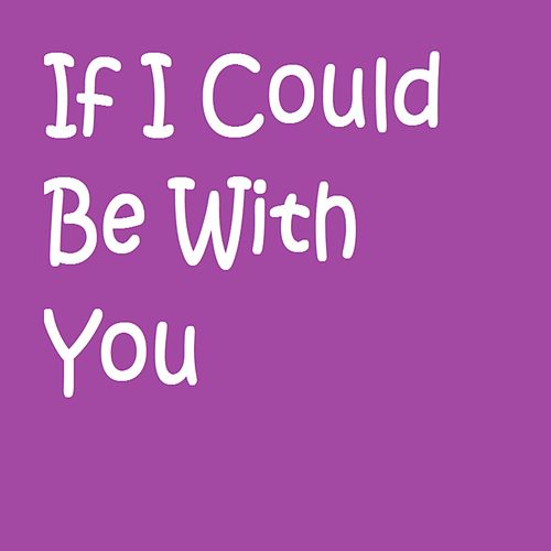 If I Could Be With You de Dom!nic
