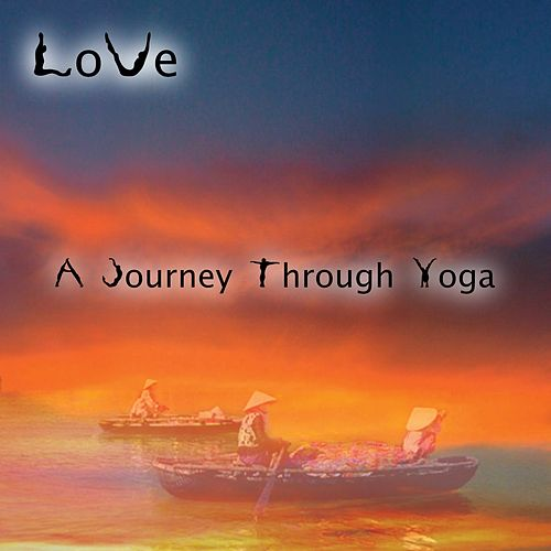 A Journey Through Yoga von Love