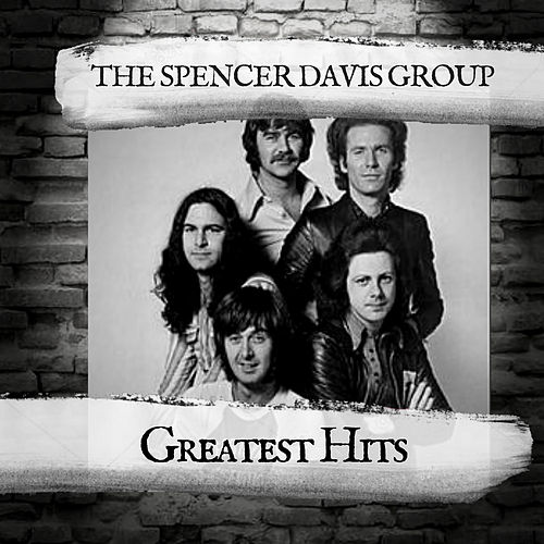 Greatest Hits by The Spencer Davis Group