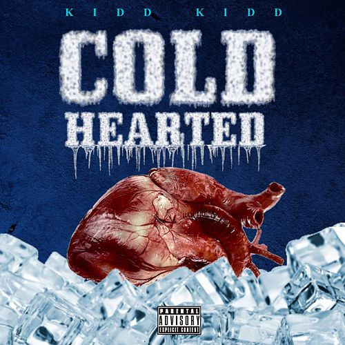 Cold Hearted by Kidd Kidd