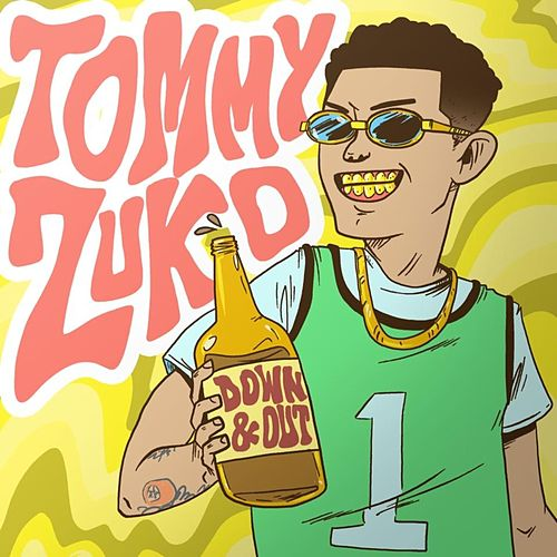Down and Out by Tommy Zuko