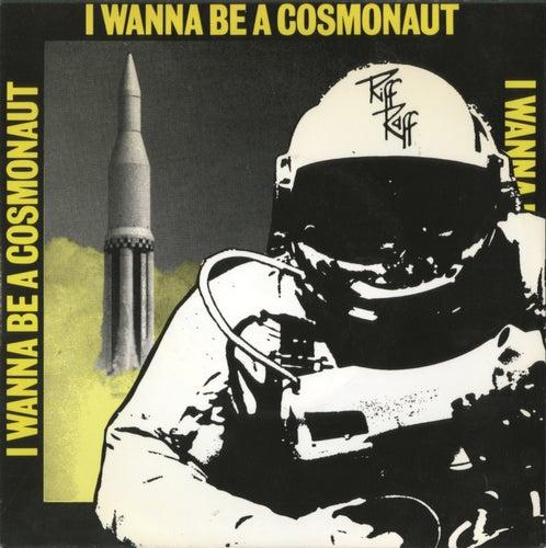 I Wanna Be A Cosmonaut von Riff Raff