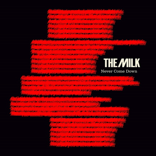 Never Come Down by The Milk